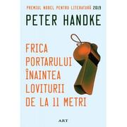 Frica portarului inaintea loviturii de la 11 metri - Peter Handke