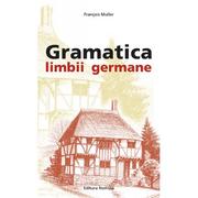 Gramatica limbii germane (avansat) - Francois Muller