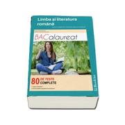 Limba si literatura romana - Ghid complet pentru bacalaureat - 80 de teste complete. Editia a II-a, revizuita - Ed. Booklet