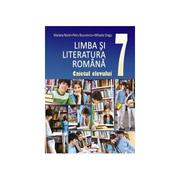 Limba si literatura romana. Caietul elevului cls a VII-a - Mariana Norel, Petru Bucurenciu, Mihaela Dragu