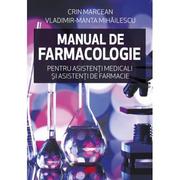Manual de farmacologie pentru asistenti medicali si asistenti de farmacie - Crin Marcean si Vladimir-Manta Mihailescu