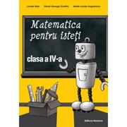 Matematica pentru isteti clasa a IV-a - Lucian Stan, Viorel-George Dumitru, Marie-Louise Ungureanu