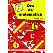Ora de matematica clasa a VI-a semestrul I - Petre Nachila