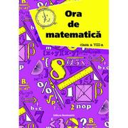 Ora de matematica clasa a VIII-a - Petre Nachila
