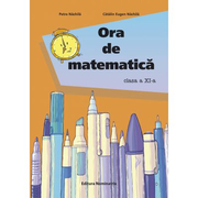 Ora de matematica clasa a XI-a - Catalin Eugen Nachila, Petre Nachila