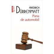 Pana de automobil - Friedrich Dürrenmatt