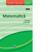 Pocket Teacher. Matematica. Ecuatii si functii. Ghid pentru clasele VII-X - SIEGFRIED SCHNEIDER