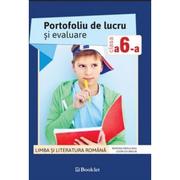 Portofoliu de lucru si evaluare pentru clasa a 6-a. Limba si literatura romana - Ramona Raducanu