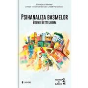 Psihanaliza basmelor - Bruno Bettelheim (Colectia Educatie prin blandete)
