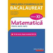 Simularea examenului de bacalaureat. Matematica. Clasa a XI-a. Profil mate-info. 30 de de teste, dupa modelul M. E. N. - Lucian Dragomir - Ed. Paralela 45