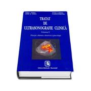 Tratat de ultrasonografie clinica. Principii, abdomen, obstetrică şi ginecologie. Volumul I (Radu I. Badea)