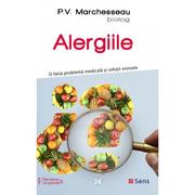 Alergiile. O falsa problema medicala si solutii eronate - P. V. Marchesseau
