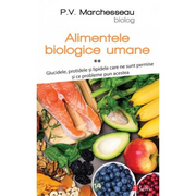 Alimentele biologice umane, vol. 2 - P. V. Marchesseau