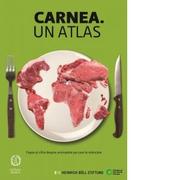 Carnea. Un atlas. Fapte si cifre despre animalele pe care le mancam - Heinrich Boll Stiftung