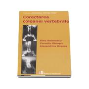 Corectarea coloanei vertebrale (editia a 2-a) - Dinu Antonescu