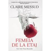 Femeia de la etaj - Claire Messud