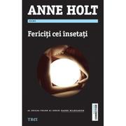 Fericiti cei insetati - Anne Holt. Al doilea volum al seriei Hanne Wilhelmsen