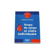 Grupa de sange si viata individuala - ABO(Virgina Ciocan)