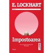 Impostoarea - E. Lockhart. De la autoarea bestsellerului Mincinosii