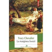 La marginea livezii - Tracy Chevalier
