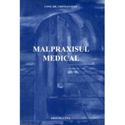 Malpraxisul medical (Cristian Adrian Stan)