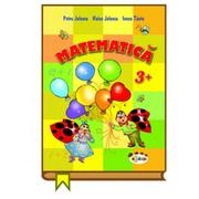 Matematica 3+ - Petru Jelescu, Raisa Jelescu, Inesa Tautu