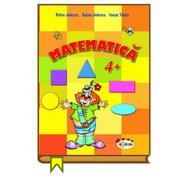Matematica 4+ - Petru Jelescu, Raisa Jelescu, Inesa Tautu
