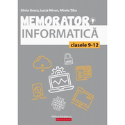 Memorator de informatica pentru clasele IX-XII. Limbajul C++ - Silvia Grecu