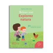 Montessori acasa. Explorez natura - Delphine Gilles Cotte