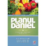 Planul Daniel. O viata mai sanatoasa in 40 zile - Rick Warren, Dr. Daniel Amen, Dr. Mark Hyman