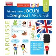 Primele mele Jocuri in limba engleza - LAROUSSE