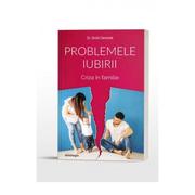 Problemele iubirii, volumul 2. Criza in familie - Dr. Dmitri Semenik