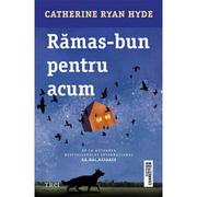 Ramas bun pentru acum - Catherine Ryan Hyde