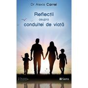 Reflectii asupra conduitei de viata - Alexis Carrel