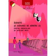 Scenete si scenarii de serbari (I) - Anca Bulboaca