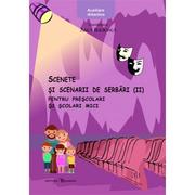 Scenete si scenarii de serbari (II) - Anca Bulboaca