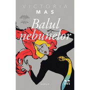Balul nebunelor - Victoria Mas