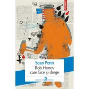 Bob Honey care face si drege - Sean Penn
