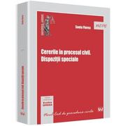 Cererile in procesul civil. Dispozitii speciale - Sonia Florea
