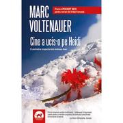 Cine a ucis-o pe Heidi - Marc Voltenauer