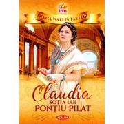 Claudia, sotia lui Pontiu Pilat - Diana Wallis Taylor