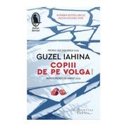 Copiii de pe Volga - Guzel Iahina