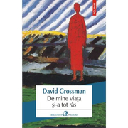 De mine viata si-a tot ras - David Grossman