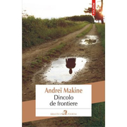Dincolo de frontiere - Andreï Makine
