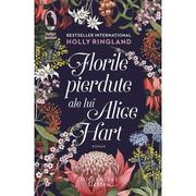 Florile pierdute ale lui Alice Hart - Holly Ringland