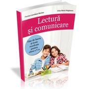 Lectura si comunicare. Fise de lucru si teste rezolvate pentru clasa a V-a - Florina-Loredana Streinu, Irina-Maria Draganescu