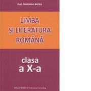 Limba si literatura romana. Clasa a X-a - Mariana Badea