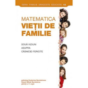 Matematica vietii de familie. Doua viziuni asupra casniciei fericite - Ecaterina Burmistrova, Mihail Burmistrov