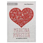 Medicina povestita pe intelesul tuturor (Vasi Radulescu)