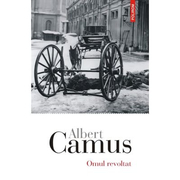 Omul revoltat - Albert Camus
